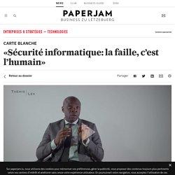 «Sécurité informatique: la faille, c'est l'humain»