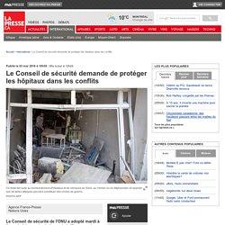 Le Conseil de sécurité demande de protéger les hôpitaux dans les conflits