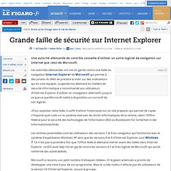 High-Tech : Grande faille de sécurité sur Internet Explorer