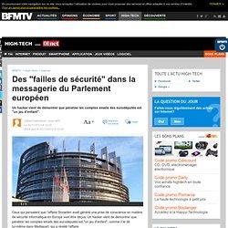 """Des """"failles de sécurité"""" dans la messagerie du Parlement européen"""