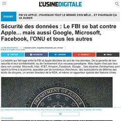 Sécurité des données : Le FBI se bat contre Apple... mais aussi Google, Microsoft, Facebook, l'ONU et tous les autres
