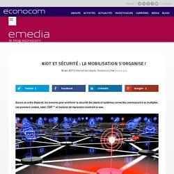 IoT et sécurité : la mobilisation s'organise !