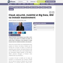 Cloud, sécurité, mobilité et Big Data, IBM va investir massivement