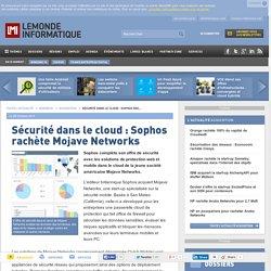 Sécurité dans le cloud : Sophos rachète Mojave Networks