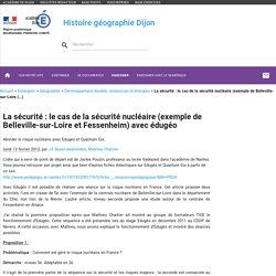 2nde et 1°La sécurité : le cas de la sécurité nucléaire (exemple de Belleville-sur-Loire Edubases Ac Dijon