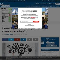 Smart City et sécurité : objets connectés avez-vous une âme ?