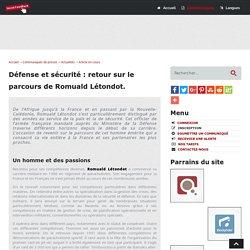 Défense et sécurité : retour sur le parcours de Romuald Létondot - Social-FeedBack.Net