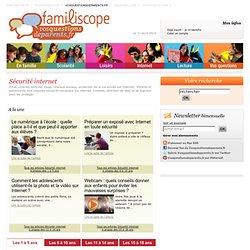Sécurité internet - Protection des enfants - Contrôle parental - Questions de parents