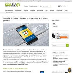 Sécurité données : astuces pour protéger son smartphone ! - SOSav blog
