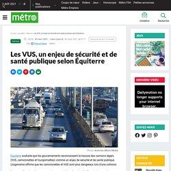 Les VUS, un enjeu de sécurité et de santé publique selon Équiterre