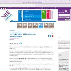 Sécurité : loi relative au renseignement.Loi du 24 juillet 2015 relative au renseignement
