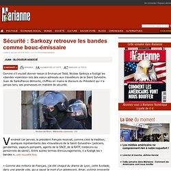 Sécurité : Sarkozy retrouve les bandes comme bouc-émissaire