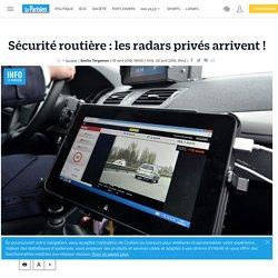 Sécurité routière : les radars privés arrivent !