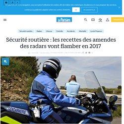 Sécurité routière : les recettes des amendes des radars vont flamber en 2017 - le Parisien