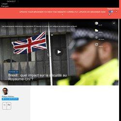 Brexit : quel impact sur la sécurité au Royaume-Uni ?