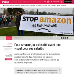 Pour Amazon, la « sécurité avant tout » sauf pour ses salariés par Victor Le Boisselier