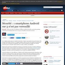 Sécurité : 1 smartphone Android sur 3 n'est pas verrouillé