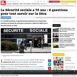La Sécurité sociale a 70 ans : 8 questions pour tout savoir sur la Sécu