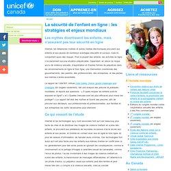 La sécurité de l'enfant en ligne : les stratégies et enjeux mondiaux