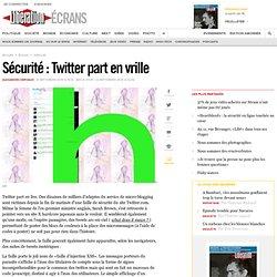 Sécurité : Twitter part en vrille