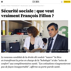 Sécurité sociale : que veut vraiment François Fillon ?