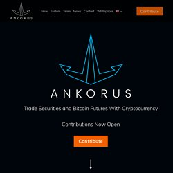 Ankorus - Trade Securities and Bitcoin Futures with Cryptocurrency