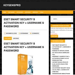 ESET Smart Security 9 Activation Key + Username & Password