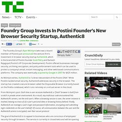Foundry Group Invests In Postini Founder's New Browser Security Startup, Authentic8