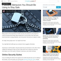 7 Security Behaviors You Should Be Using to Stay Safe