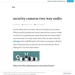 security cameras two way audio – link