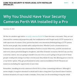 Why You Should Have Your Security Cameras Perth WA Installed by a Pro