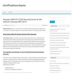 Prepare 400-251 CCIE Security Exam & Get 400-251 Dumps PDF 2017