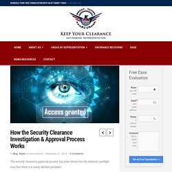 CA Security Clearance Attorney Explains Approval Process