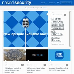 Naked Security | News. Opinion. Advice. Research