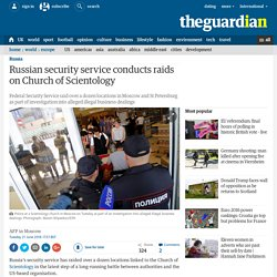 Russian security service conducts raids on Church of Scientology