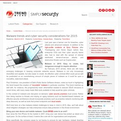 Malware trends and cyber security considerations for 2015