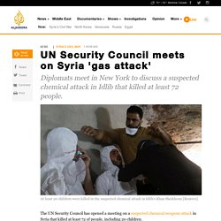 UN Security Council meets on Syria 'gas attack'