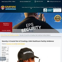 Security: A Crucial Part of Creating a Safe Healthcare Facility Ambience