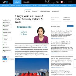 3 Ways You Can Create A Cyber Security Culture At Work