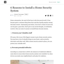 6 Reasons to Install a Home Security System - Cyfrodom Technologies - Medium