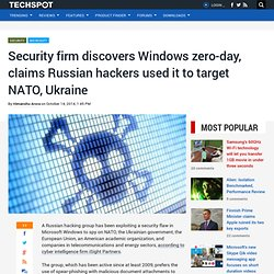 Security firm discovers Windows zero-day, claims Russian hackers used it to target NATO, Ukraine