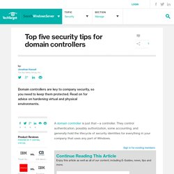 Top five security tips for domain controllers