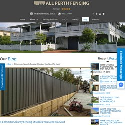4 Common Security Fencing Mistakes You Need To Avoid