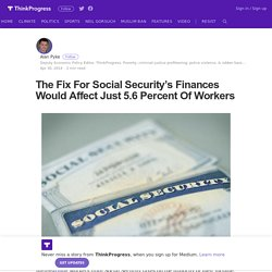 Fix For Social Security's Finances Would Affect Just 5.6 Percent Of Workers