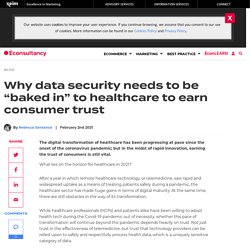 """Why data security needs to be """"baked in"""" to healthcare to earn consumer trust"""