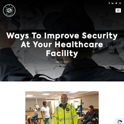 Ways To Improve Security At Your Healthcare Facility