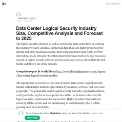 Data Center Logical Security Industry Size, Competitive Analysis and Forecast to 2025