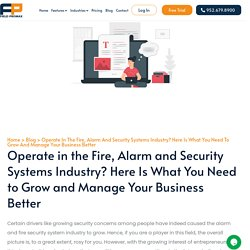 Operate in the Fire, Alarm and Security Systems Industry? Here Is What You Need to Grow and Manage Your Business Better - Fieldpromax