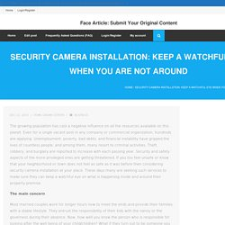 Security Camera Installation: Keep a Watchful Eye When You are not Around
