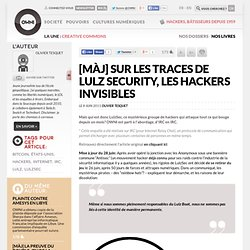 Sur les traces de Lulz Security, les hackers invisibles